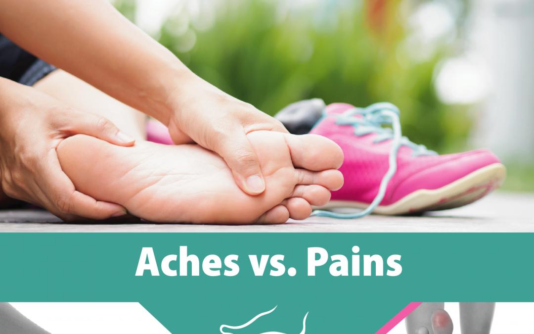 Aches vs. Pains